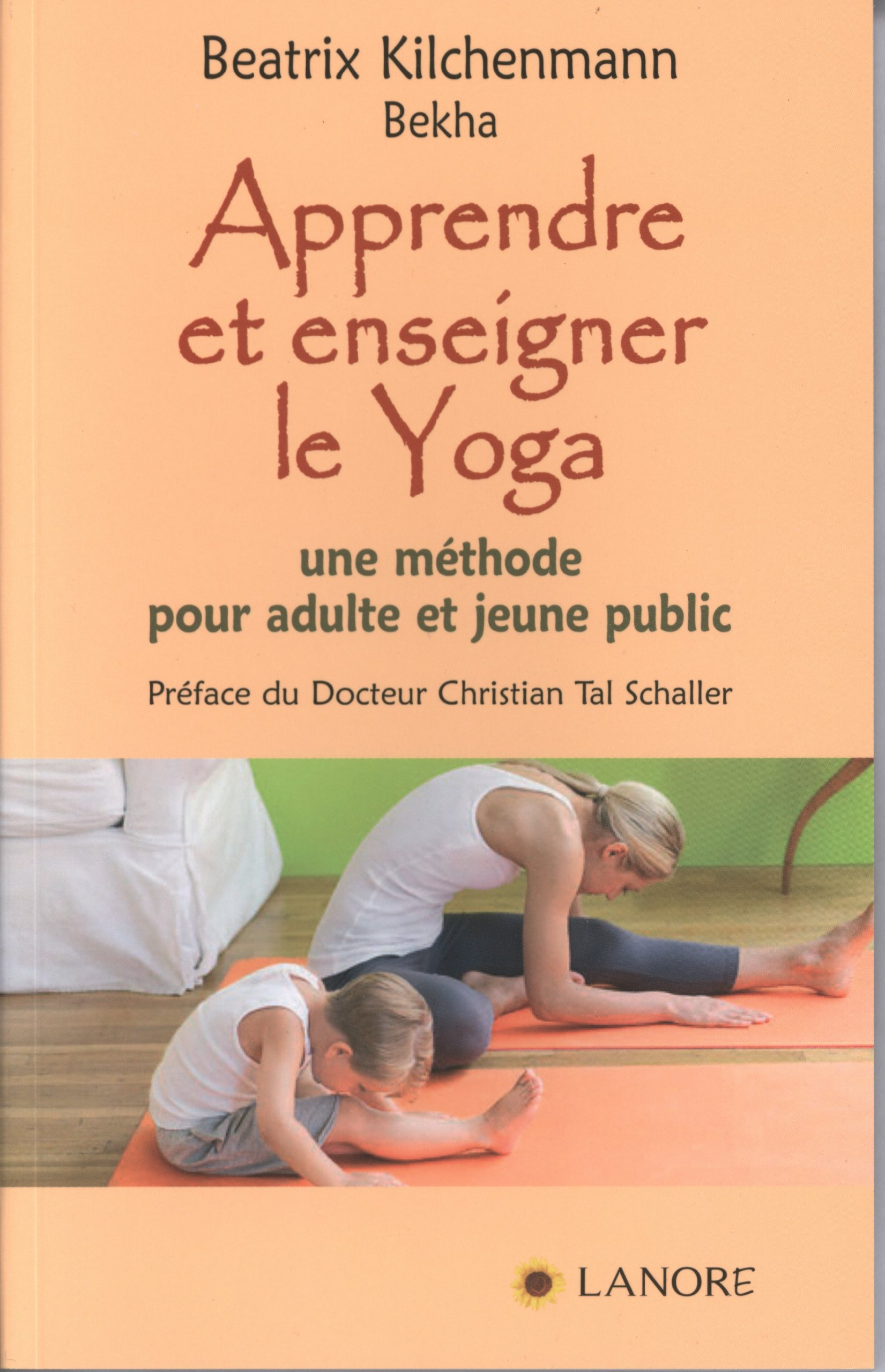 Apprendre et enseigner le Yoga: Beatrix Kilchenmann, Bekha ...