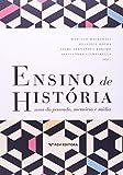 Ensino de História. Usos do Passado, Memória e Mídia