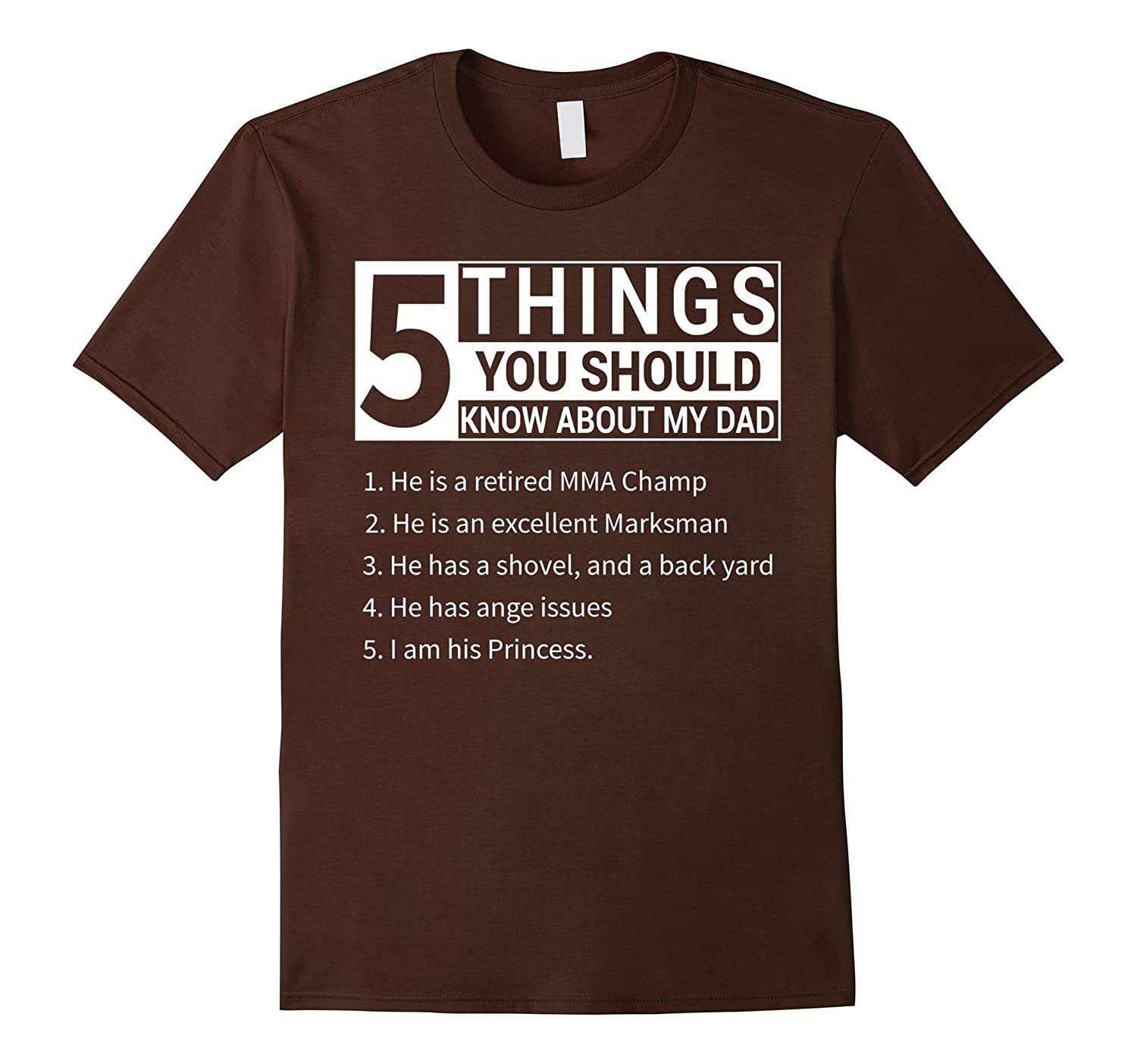 5 Things You Should Know About My Dad Tshirt for daughter-FL