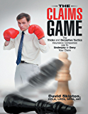 The Claims Game: The Tricks and Deceptive Tactics Insurance Companies Use to Underpay or Deny Your Claim