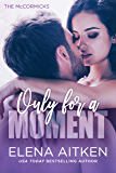 Only For A Moment (The McCormicks Book 2)