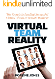 Virtual Team Reality: The Secrets to Leading Successful Virtual Teams & Remote Workers (English Edition)