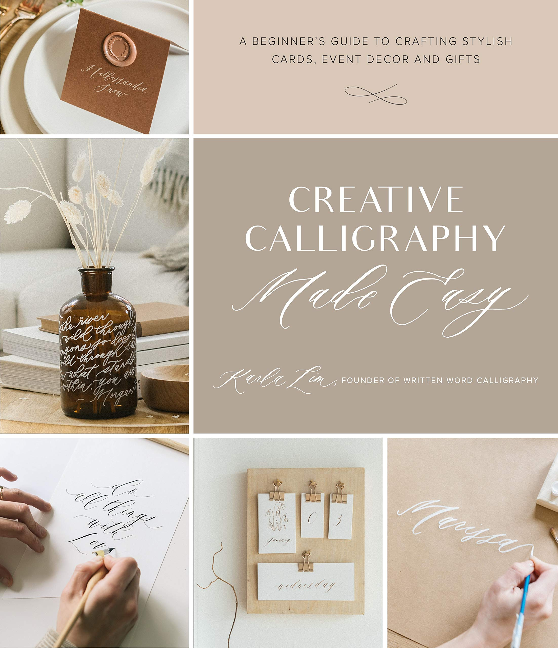 Creative Calligraphy Made Easy: A Beginner's Guide to Crafting Stylish Cards, Event Decor and Gifts
