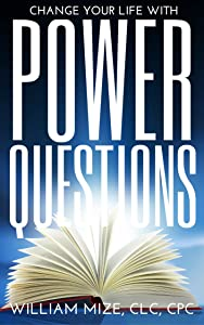 Change Your Life With Power Questions