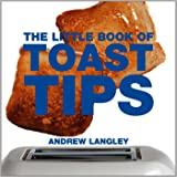 The Little Book of Toast Tips (Little Books of Tips)