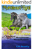 Monstrous Lust: Claimed by Wild Horses: A tale of monstrous Were Horses