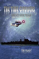 The Time Cruisers in The Exodus Trap Kindle Edition
