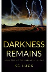 Darkness Remains (The Darkness Trilogy Book 2) Kindle Edition