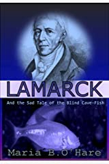 Lamarck and the Sad Tale of the Blind Cave-Fish Kindle Edition