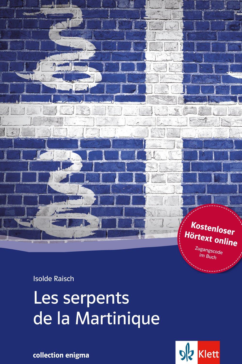 Les serpents de la Martinique: Mit Annotationen (collection enigma)