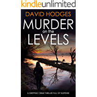 MURDER ON THE LEVELS a gripping crime thriller full of suspense (Detective Kate Hamblin mystery Book 1)