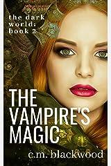 The Vampire's Magic: A Paranormal Lesbian Romance (The Dark World Book 2)