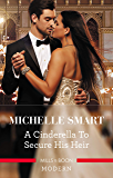 A Cinderella to Secure His Heir (Cinderella Seductions)