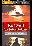 ROSWELL: Un Sobreviviente