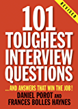 101 Toughest Interview Questions: And Answers That Win the Job! (101 Toughest Interview Questions & Answers That Win the…