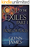 Call of the Exiles - Part 1 - From Low Places