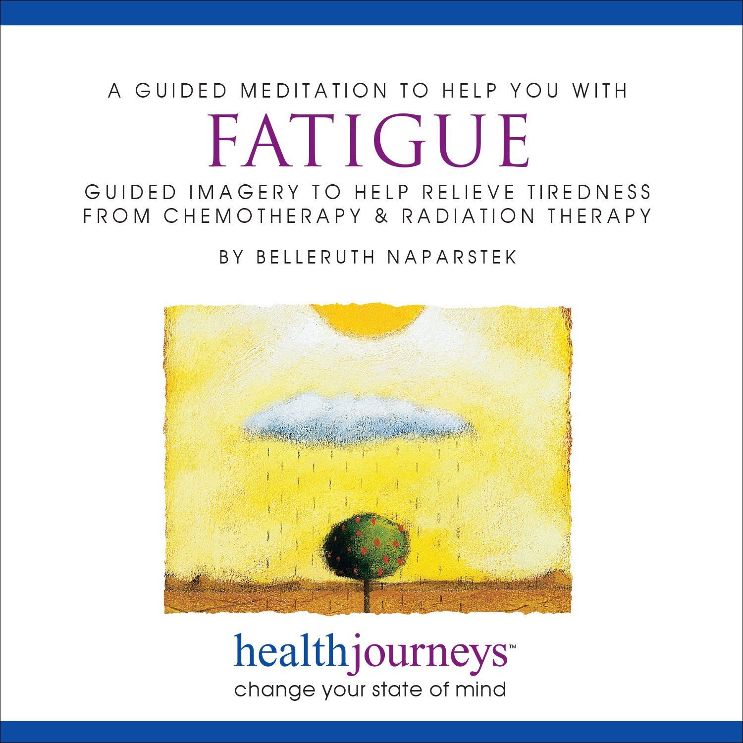 A Meditation to Help You With Fatigue: Guided Imagery to Help Relieve Tiredness From Chemotherapy and Radiation Therapy