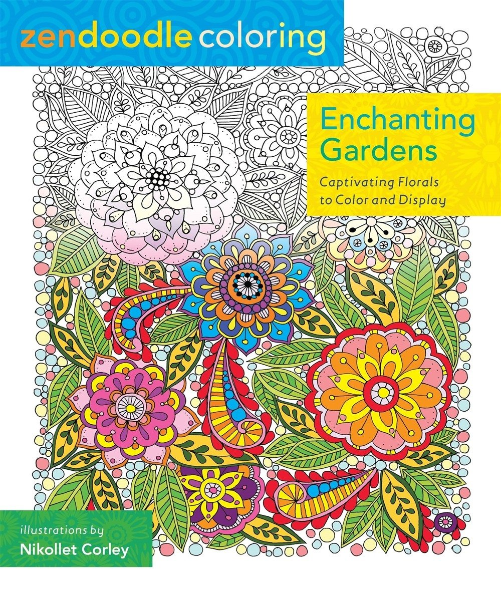 Zendoodle Coloring: Enchanting Gardens: Captivating Florals to Color and Display ebook