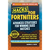 Fortnite Battle Royale Hacks: Advanced Strategies for Winning Duos Matches: An Unofficial Guide to Tips and Tricks That Other Guides Won't Teach You