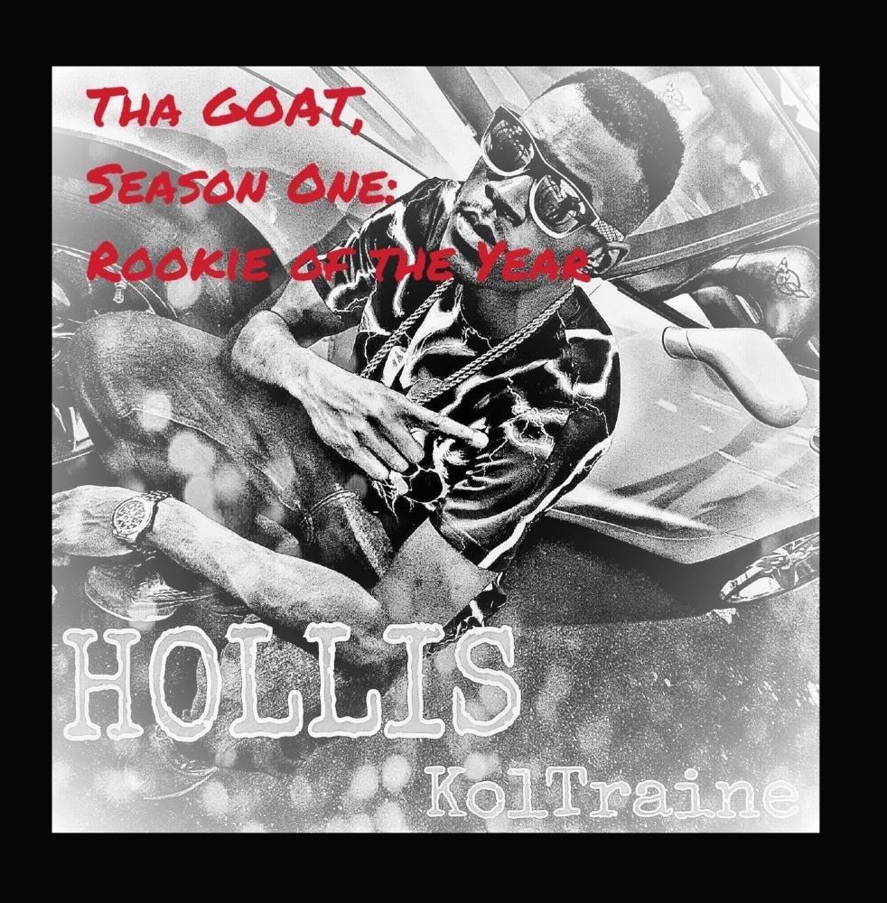 Hollis Koltraine - Tha Goat, Season One
