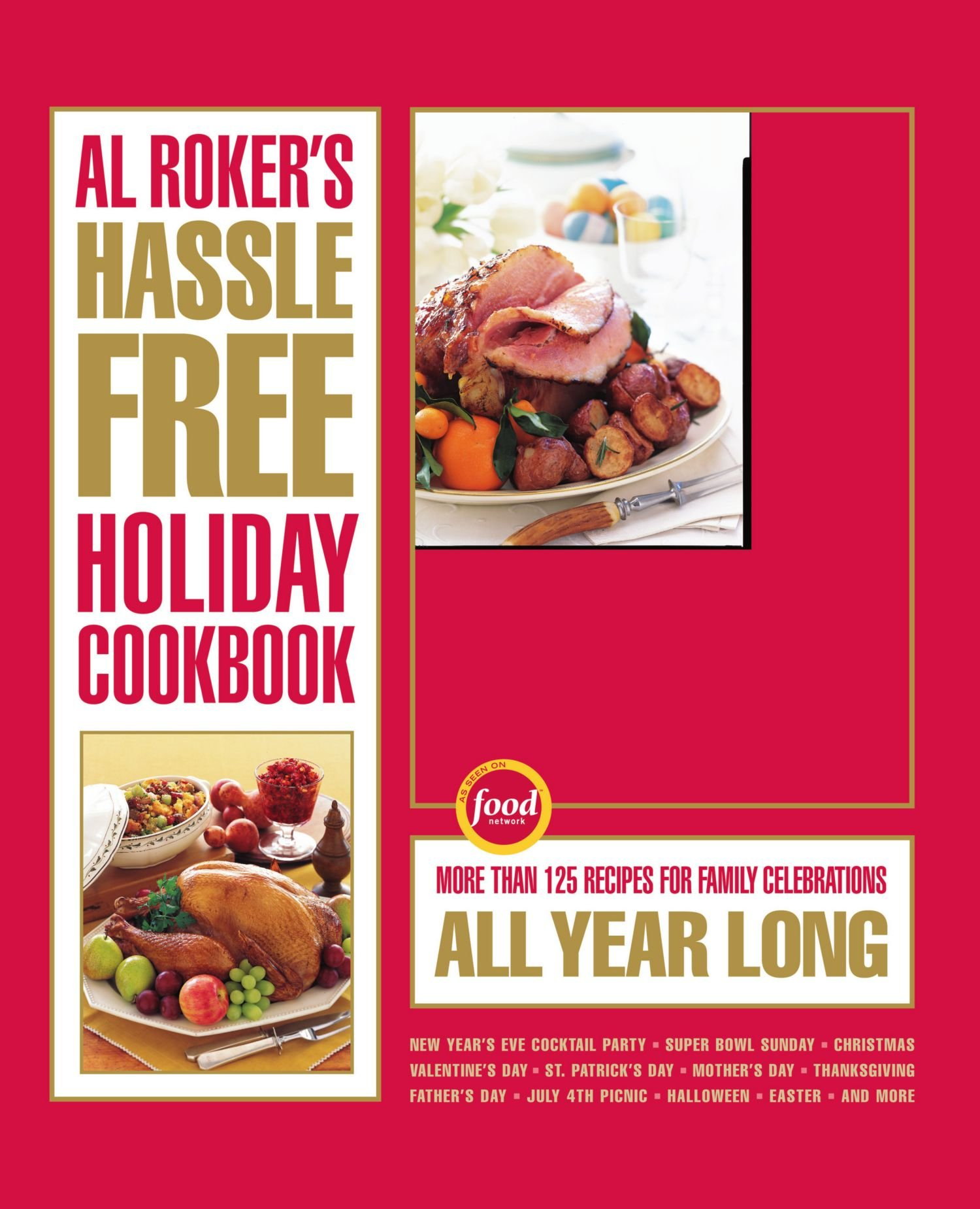Download Al Roker's Hassle-Free Holiday Cookbook: More Than 125 Recipes for Family Celebrations All Year Long pdf epub