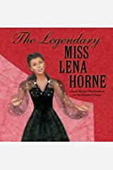 The Legendary Miss Lena Horne Kindle Edition