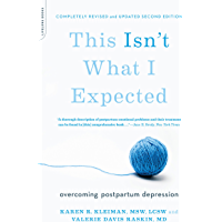This Isn't What I Expected [2nd edition]: Overcoming Postpartum Depression (English Edition)