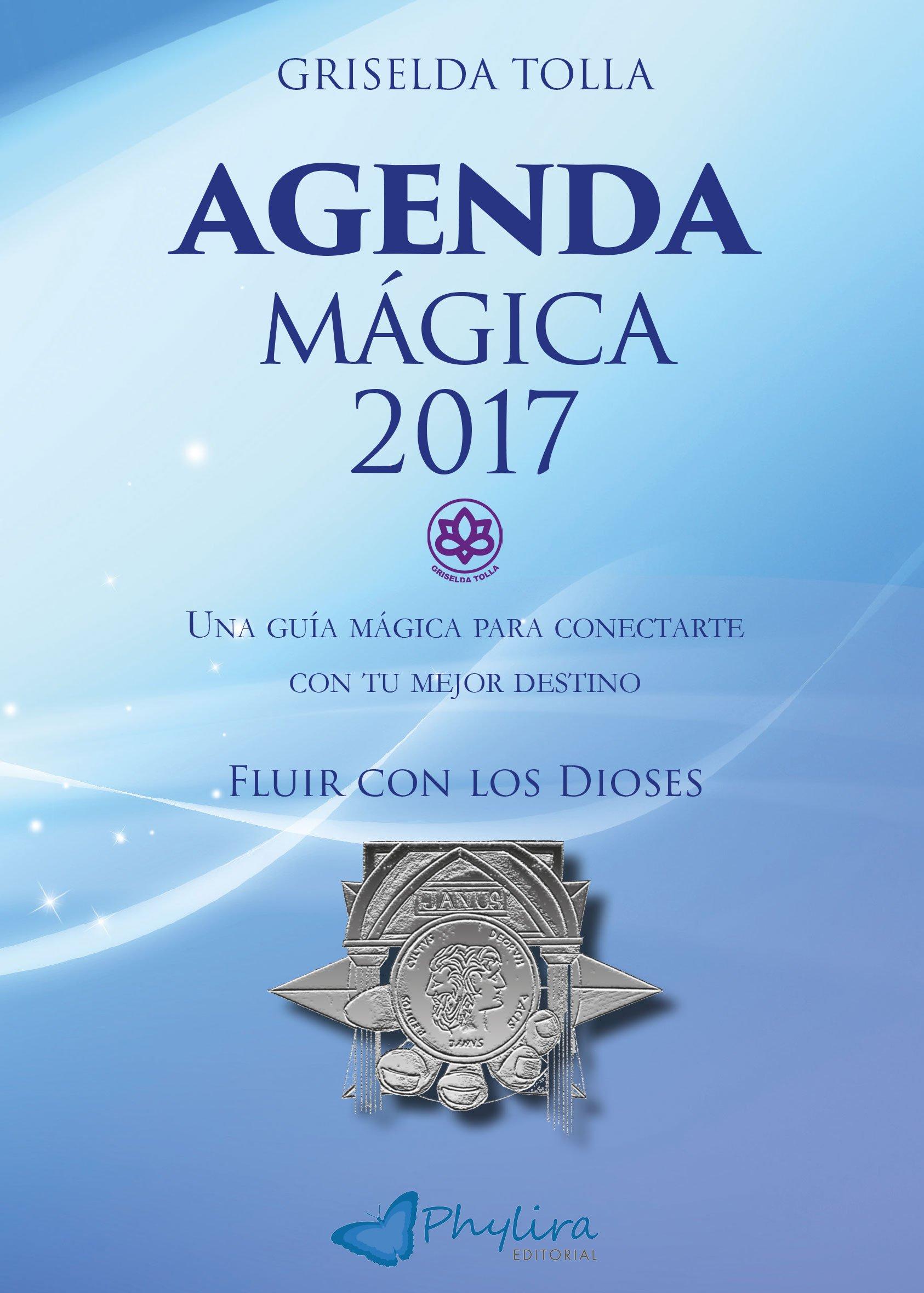Agenda mágica 2017: Amazon.es: Griselda Tolla Pino: Libros