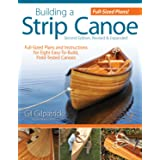 Building a Strip Canoe, Second Edition, Revised & Expanded: Full-Sized Plans and Instructions for 8 Easy-To-Build, Field-Test