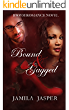 Bound & Gagged: BWWM Romance Novel For Adults