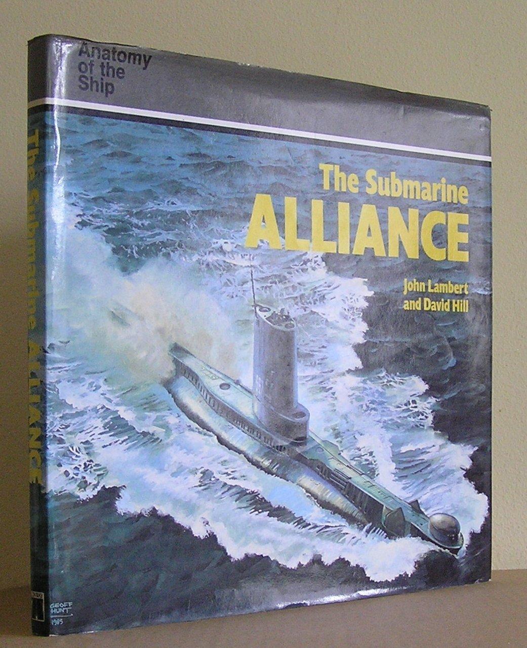 Amazon.com: Submarine Alliance (Anatomy of the Ship) (9780870216886 ...