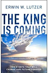 The King is Coming: Ten Events That Will Change Our Future Forever Kindle Edition