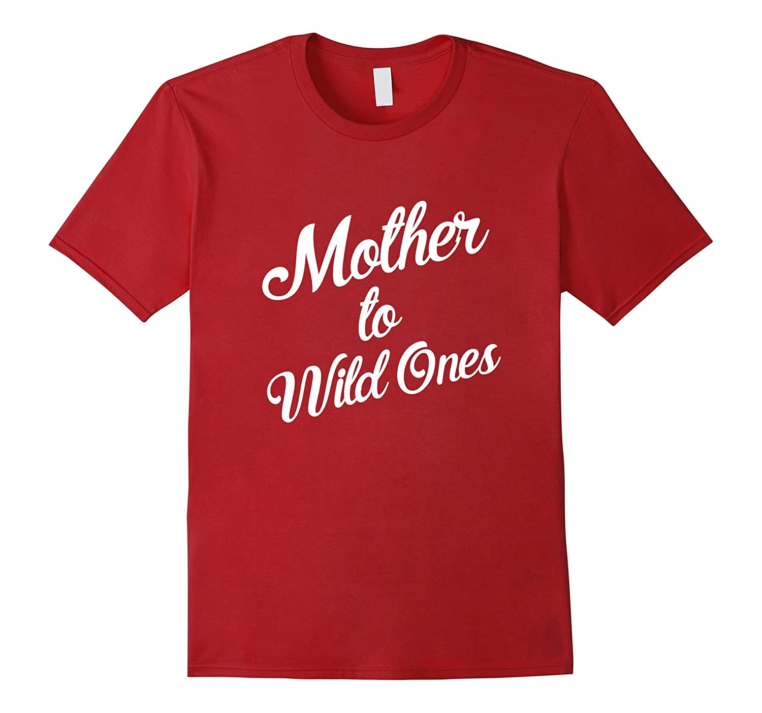 Mother To Wild Ones T Shirts-CD