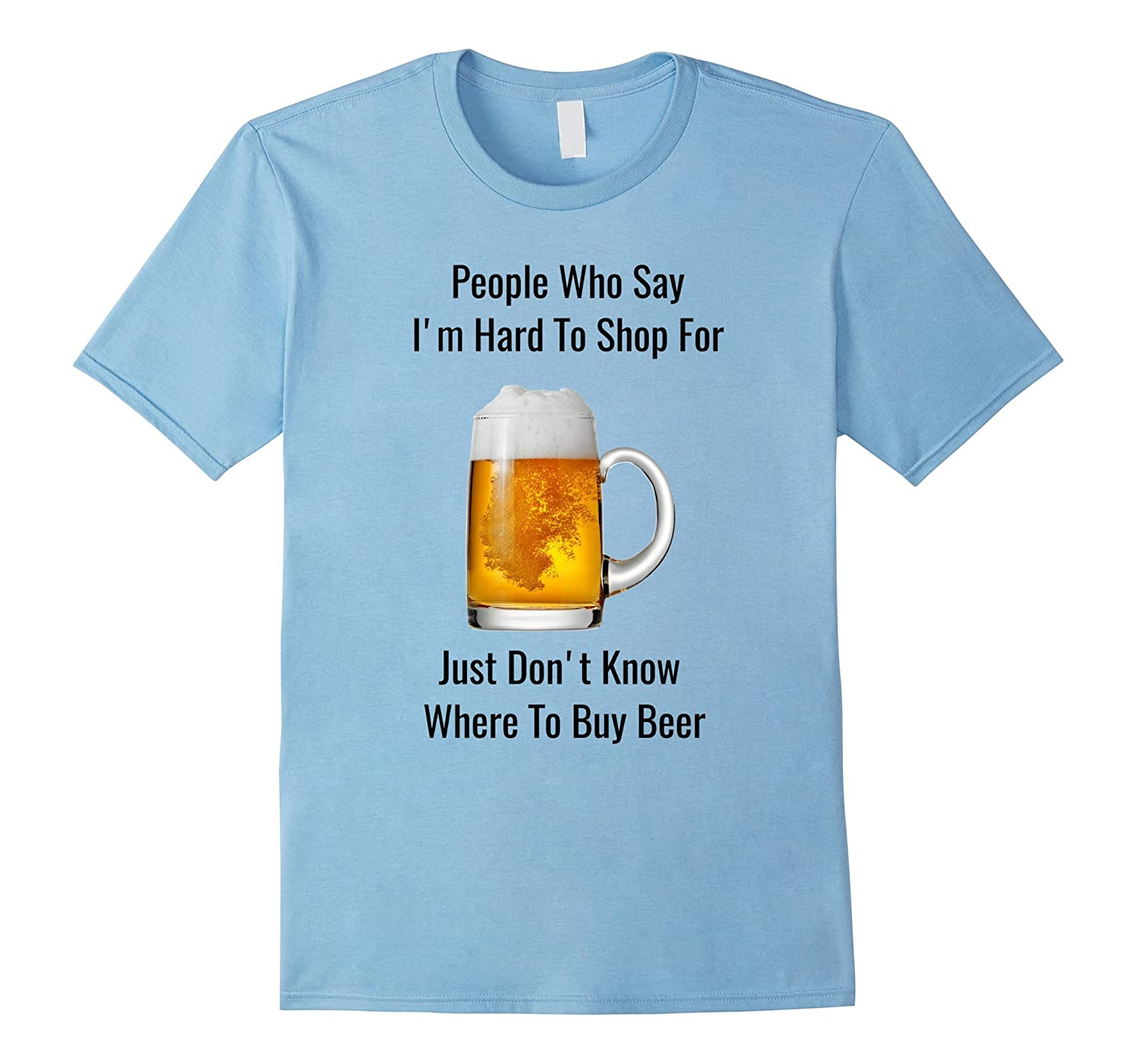 Im Not Hard To Shop ForBuy Beer T-shirt-Vaci
