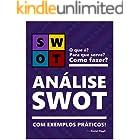 ANÁLISE SWOT | Teoria e exemplos práticos de como fazer!: Aprenda a fazer sua matriz SWOT