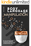 Body Language And Manipulation: The only psychological guide that made easy reading and manipulating people even to a…