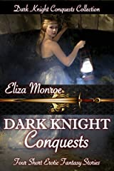 Dark Knight Conquests: Erotic Fantasy Collection Kindle Edition