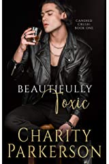 Beautifully Toxic (Candied Crush Book 1) Kindle Edition