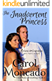 The Inadvertent Princess: Contemporary Christian Romance (Crowns & Courtships Book 2)