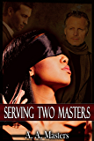 Serving Two Masters: The Billionaire and the Bad Boy (Alpha male, BDSM, male dominant & female submissive) (Serving Two Masters Series Book 1)