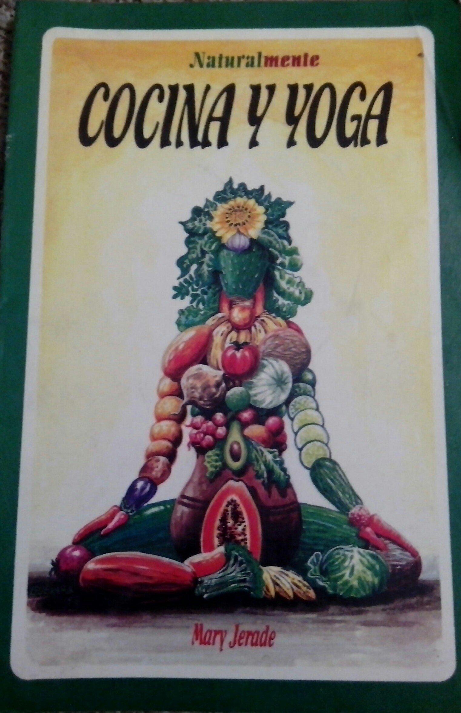 Cocina Y Yoga: Mary Jerade: 9789687302348: Amazon.com: Books