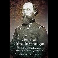 "General Gordon Granger: The Savior of Chickamauga and the Man Behind ""Juneteenth"""