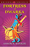 Fortress Of Dwarka (Krishna Coriolis Series Book 6)