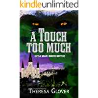 A Touch Too Much: A New Templar Knights Novella (Caitlin Kelley: Monster Hunter Book 2) book cover
