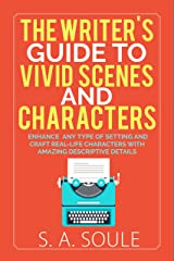 The Writer's Guide to Vivid Scenes and Characters (Fiction Writing Tools Book 3)