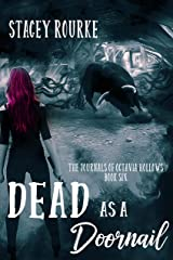 Dead as a Doornail (The Journals of Octavia Hollows Book 6) Kindle Edition