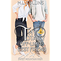 My Totally Off-Limits Best Friend: A YA Sweet Romance (Sweet Mountain High, Year 2: A Sweet YA Romance Series)