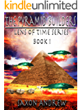 The Pyramid Builders (Lens of Time Book 1)