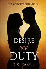 Desire and Duty (The Consort's Chronicles Book 1) Kindle Edition