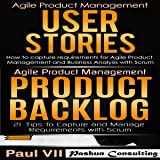 Agile Product Management Box Set: User Stories & Product Backlog - 21 Tips